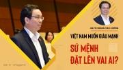 GS.TS Hoàng Văn Cường: Việt Nam muốn giàu mạnh, sứ mệnh đặt lên vai ai?
