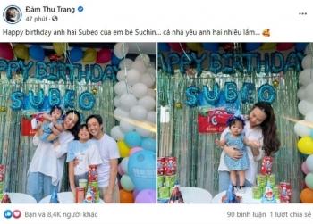 Tin hot giải trí ngày 22/6: Đàm Thu Trang tổ chức sinh nhật cho Subeo