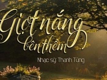 """Lời bài hát """"Giọt Nắng Bên Thềm"""" - Thanh Tùng chính xác và chuẩn"""